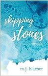 Skipping Stones: a memoir