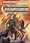 Carson of Venus: The Edge of All Worlds (Edgar Rice Burroughs Universe #1)