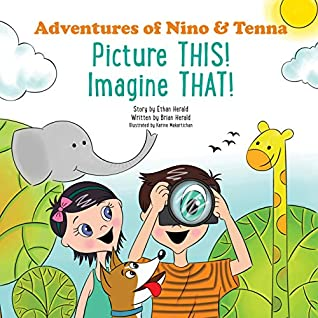 Picture THIS! Imagine THAT! (Adventures of Nino and Tenna)