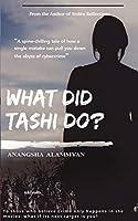 What did Tashi do?