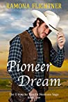 Pioneer Dream (The O'Rourke Family Montana Saga, #1)