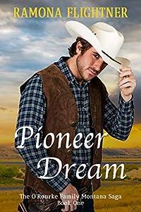 Pioneer Dream (The O'Rourke Family Montana Saga, #1)