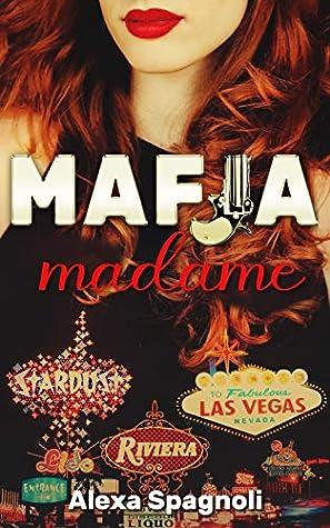 Mafia Madame by Alexa Spagnoli