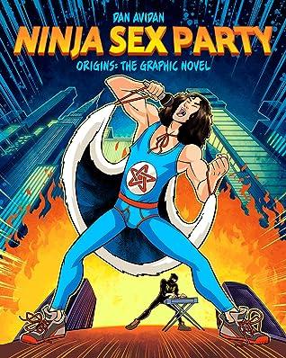 Ninja Sex Party: The Graphic Novel, Part I: Origins - Dan Avidan  Brian Wecht