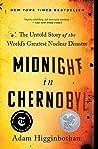 Midnight in Chernobyl by Adam Higginbotham