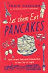 Let Them Eat Pancakes: How I Survived Living in Paris Without Losing My Head