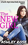 The New Girl: A Pacific High School Bully Romance (Pacific High Series Book 1)