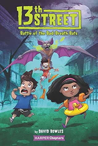 Battle of the Bad-Breath Bats (13th Street #1)