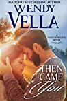 Then Came You (Lake Howling #7)