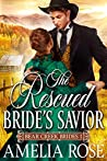 The Rescued Bride's Savior: Historical Western Mail Order Bride Romance (Bear Creek Brides Book 1)