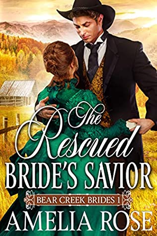 The Rescued Bride's Savior: Historical Western Mail Order Bride Romance