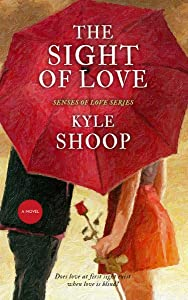 The Sight of Love (Senses of Love Book 2)