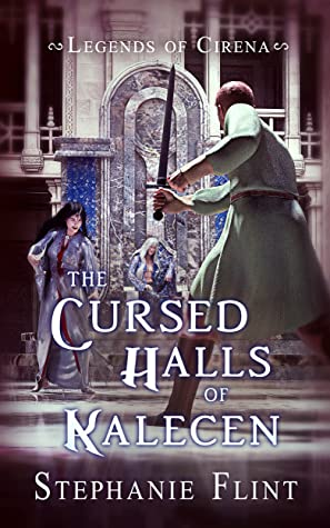 Front cover of The Cursed Halls of Kalecen by Stephanie Flint