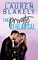 The Private Rehearsal (Caught Up In Love: The Swoony New Reboot of the Contemporary Romance Series)
