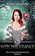 Witchromance (Reluctant Necromancer #5)