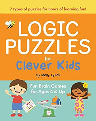 Logic Puzzles for Clever Kids by Molly Lynch