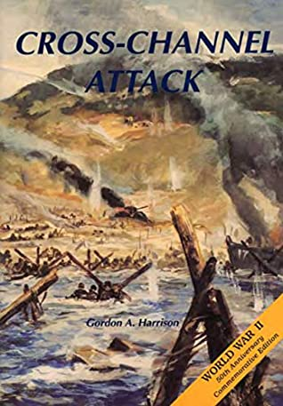 CROSS-CHANNEL ATTACK, The European Theater of Operations, United States Army in world war II