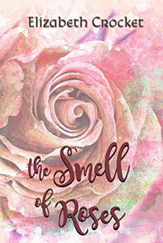 The Smell of Roses