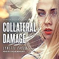 Collateral Damage (Danger Never Sleeps, #1)