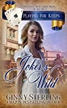 Joker's Wild: Pinkerton Mail Order Brides of the West (Playing For Keeps Book 3)