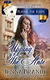 Upping the Ante  (Playing for Keeps #1)