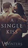 A Single Kiss (Irresistible Attraction)