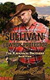 Sullivan: Cowboy Protector  (The Kavanagh Brothers #4)