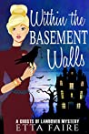 Within the Basement Walls (A Ghosts of Landover Mystery Book 6)