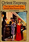 Orient Express: The Life and Times of the World's Most Famous Train