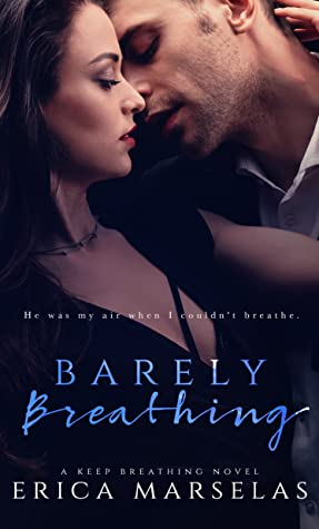 Barely Breathing (A Keep Breathing Novel #1)