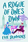 A Rogue of One's Own (A League of Extraordinary Women, #2) by Evie Dunmore