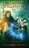 Bone Traders (Sellswords & Spellweavers, #1)