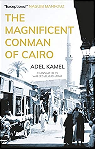 The Magnificent Conman of Cairo: A Novel