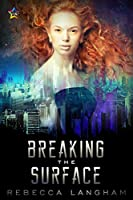 Breaking the Surface (The Outsider Project Book 2)