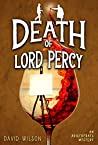 Death of Lord Percy (An Aristocratic Sleuths Mystery)