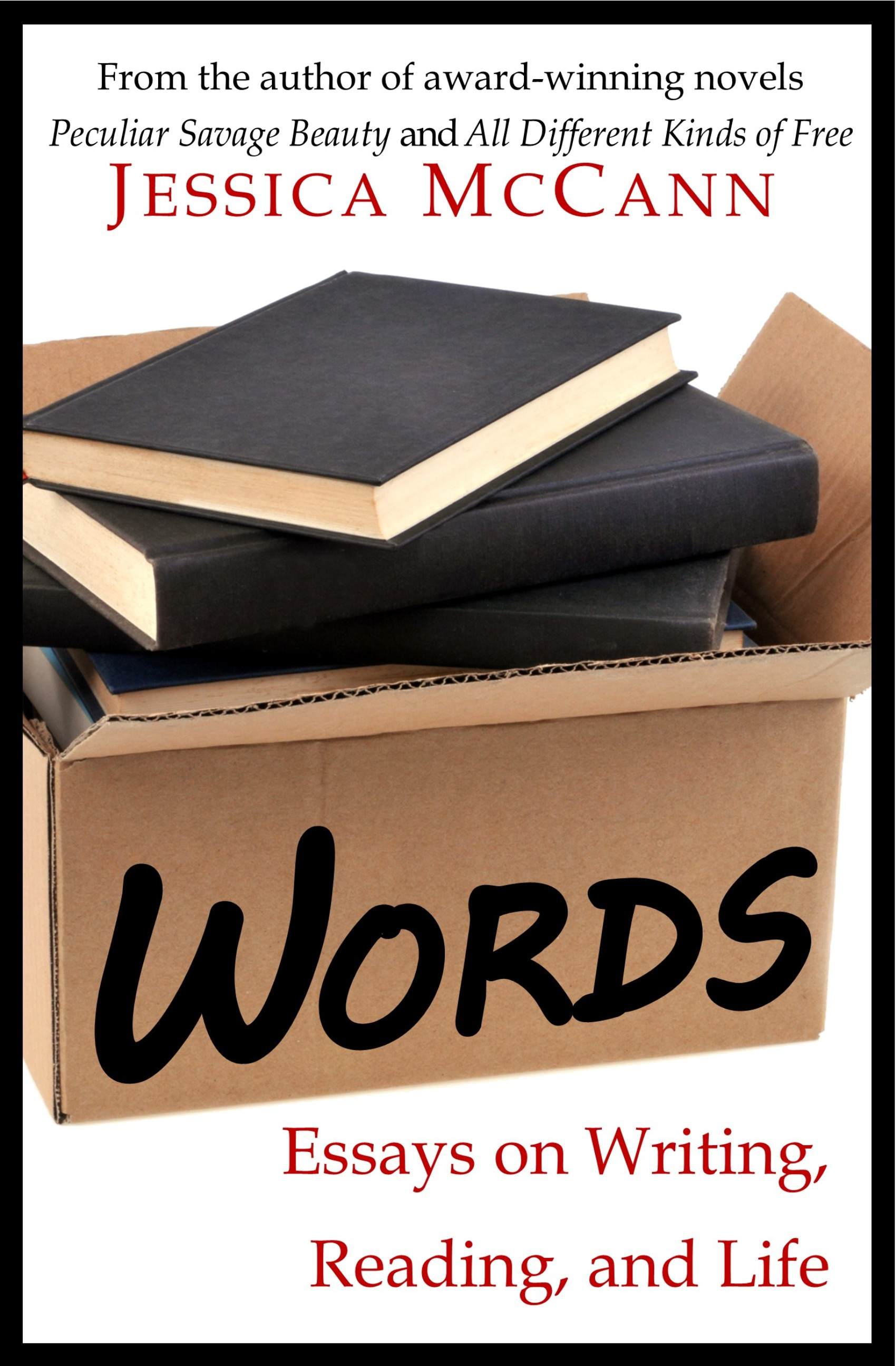 Words: Essays on Writing, Reading, and Life