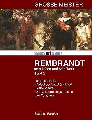 Rembrandt - Sein Leben und sein Werk: Band 2 (Grosse Meister)