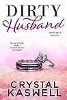 Dirty Husband (Dirty Rich #3)