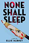 None Shall Sleep by Ellie Marney