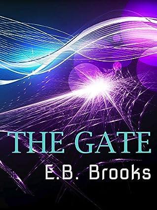 The Gate by E.B. Brooks