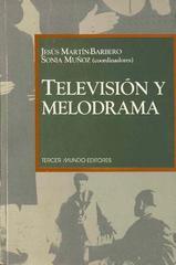 Televisión y melodrama: géneros y lecturas de la telenovela en Colombia