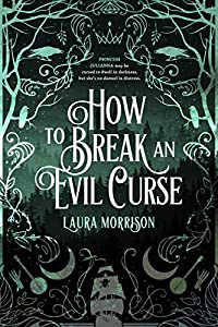 How to Break an Evil Curse (Chronicles of Fritillary, #1)