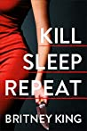 Kill Sleep Repeat
