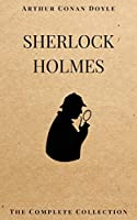 SHERLOCK HOLMES: The Complete Collection (Including all 9 books in Sherlock Holmes series)