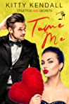 Tame Me (Stilettos and Secrets, #4)