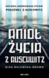 Anioł życia z Auschwitz. Historia inspirowana życiem Położnej z Auschwitz