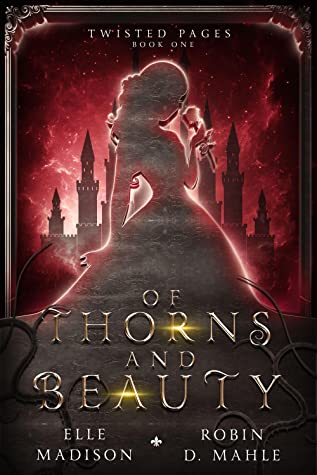 Of Thorns and Beauty by Elle Madison
