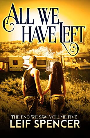 All We Have Left (The End We Saw #5)