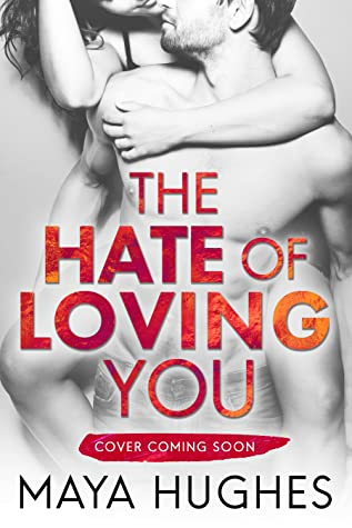 The Hate of Loving You (Falling, #3)