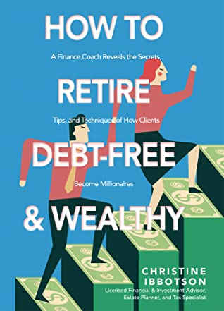 How to Retire Debt Free & Wealthy